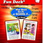 Introducing: What Would You Do At School If Fun Deck App!