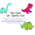 Dino Dash! Wh- Question Fun!