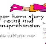 Superhero Story Recall & Comprehension