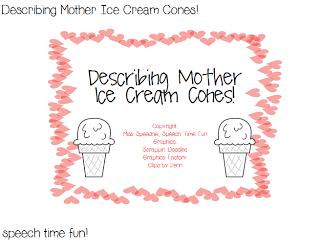 Describing Mother Ice Cream Cones!