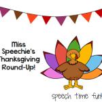 Miss Speechie's Thanksgiving Round-Up