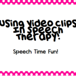Using Video Clips In Speech Therapy!