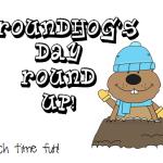 Groundhog's Day Round Up!!