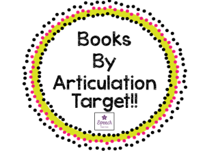 Miss Speechie's Book List by Articulation Target!!