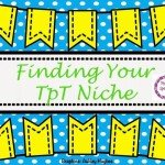 Finding Your TpT Niche! (linky party)