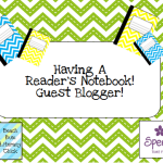 Having A Reader's Notebook – Guest Blogger!