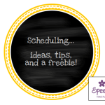 Scheduling Would Be Easier If… (tips, ideas, and a freebie!)