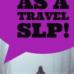 Best Ways To Survive As A Travel SLP! (ideas & tips!)