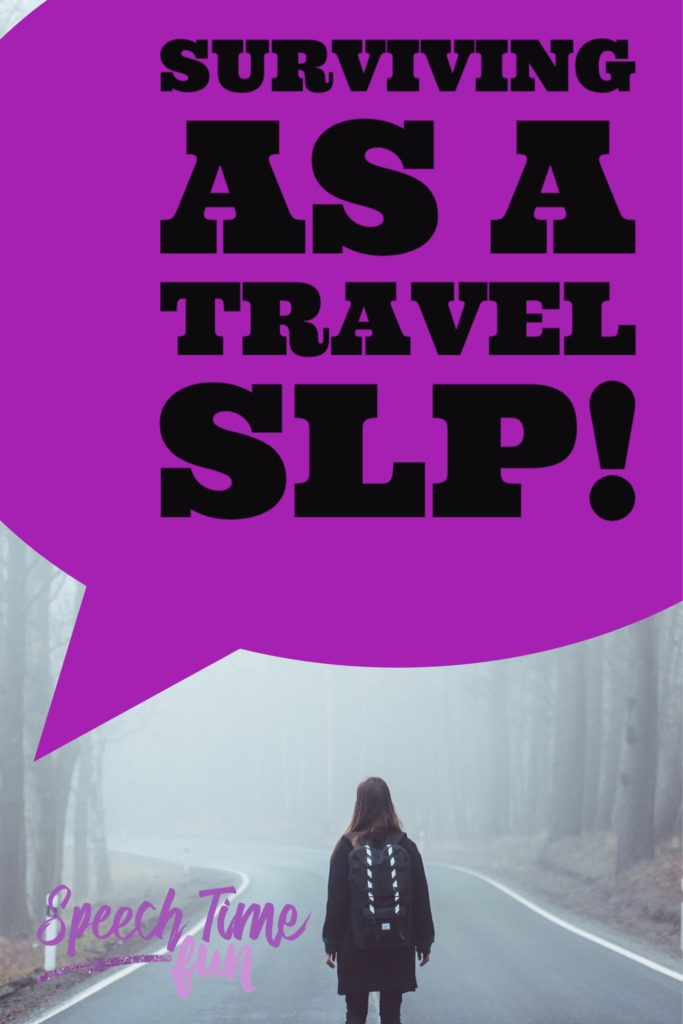 The Best Ways To Survive As A Travel SLP!