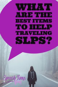 What are the best items to help traveling SLPs?