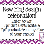 New Blog Design…Let's Celebrate!!! (TpT Giveaway!)