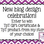New Blog Design…Let's Celebrate!!! (TpT Giveaway!)