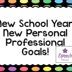 New School Year, New Personal Professional Goals!