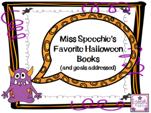 Miss Speechie's Favorite Halloween Books (and goals addressed with them)