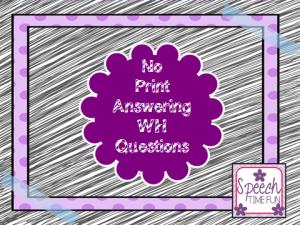 No Print Wh Questions! (plus a giveaway!)