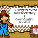 The Sorry Scarecrow: Interactive Story & Comprehension Activities!