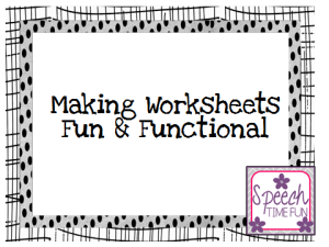 Making Worksheets Fun & Functional