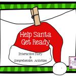 Help Santa Get Ready! Interactive Story & Comprehension Activities!!