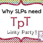Why SLPs need TpT…linky party!