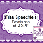 Miss Speechie's Favorite Apps of 2014!