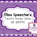 Miss Speechie's Favorite Therapy Games of 2014!