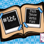 #tbt Past Tense Verbs Fun!!