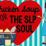 Chicken Soup for the SLP Soul (Blog Hop!)