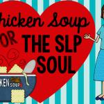 Chicken Soup for the SLP Soul (Blog Hop!)