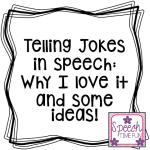 Telling Jokes in Speech: Why I love it & some ideas!