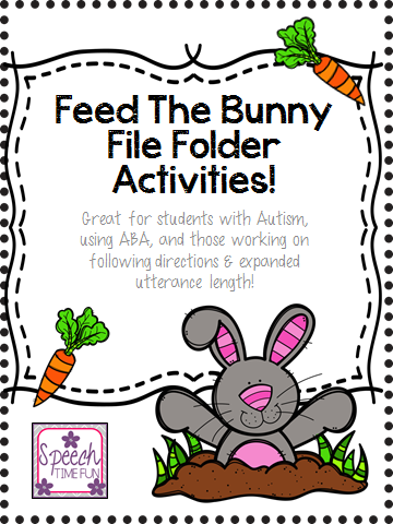 Feed the Bunny File Folder: Great for students with Autism, using ABA, expanding utterances and more!