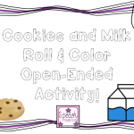 Cookies and Milk Roll & Color! Open-Ended Activity (FREEBIE!)