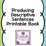 Producing Descriptive Sentences Printable Book!!