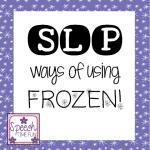 SLP ways of using FROZEN!!