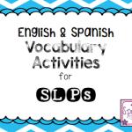 English & Spanish Vocabulary Activities for SLPs!