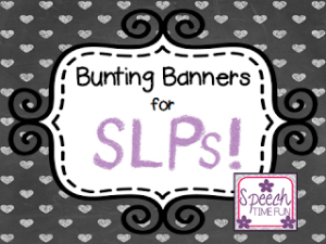 Bunting Banners for SLPs!!