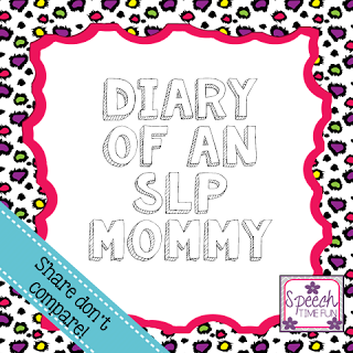 Diary of an SLP Mommy: Share don't compare!