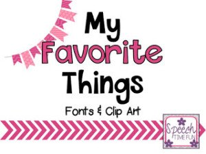 My Favorite Things: Clip Art & Fonts!