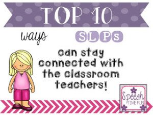 We're all incredibly busy, so I can totally relate to how hard it is to stay connected with classroom teachers about what's going on with your mutual students. This post shares my top 10 tips for staying connected with teachers to help keep everyone in the loop!