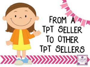 From a TpT Seller To Other TpT Sellers