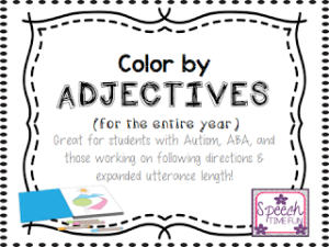 Color By Adjectives: Great for students with Autism, ABA, and those working on following directions & expanded utterance length!