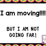 I'm Moving! (But not moving far!)