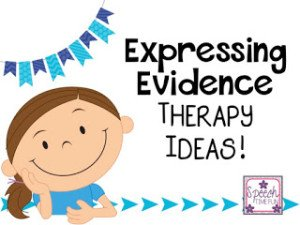 Expressing Evidence Therapy Ideas!
