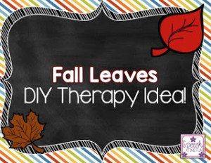 Fall Leaves DIY Therapy Idea!