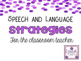 Speech & Language Strategies for the Classroom Teacher