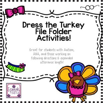 Dress the Turkey File Folder Activities: Great for students with Autism, ABA, and those working on following directions & expanded utterance length!