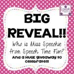BIG REVEAL!!! Who is Miss Speechie of Speech Time Fun?!! (PLUS HUGE GIVEAWAY!)