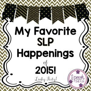 2015 was a fun and exciting year for me! I'm sharing my favorite SLP happenings from 2015 in this blog post, which is part of a linky party, so click through to read all of my highlights and to learn about some other SLPs' highlights!