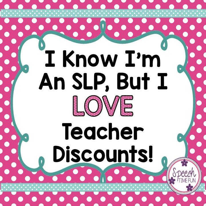 I Know I'm An SLP But I Do Like Teacher Discounts!