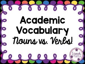 Academic Vocabulary Nouns vs. Verbs