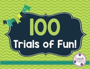 100 Trials of Fun